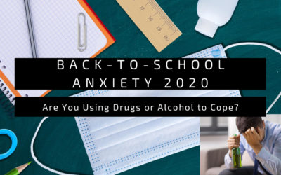 Back-to-School Anxiety 2020: Are You Using Drugs Or Alcohol To Cope?